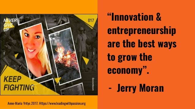 """""""Innovation & entrepreneurship are the best ways to grow the economy"""". - Jerry Moran Anne-Maria Yritys 2017. Https://www.l..."""