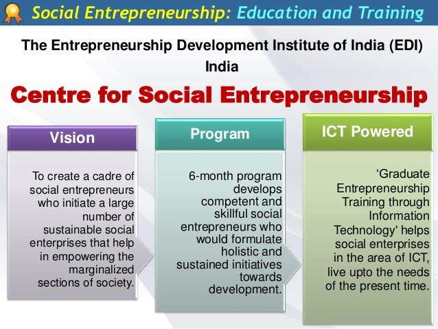 social entrepreneurship in india School for social entrepreneurs india (sse india) supports people who have an idea for a social enterprise or social impact project in india global impact sse is working to bring about social change in four continents.