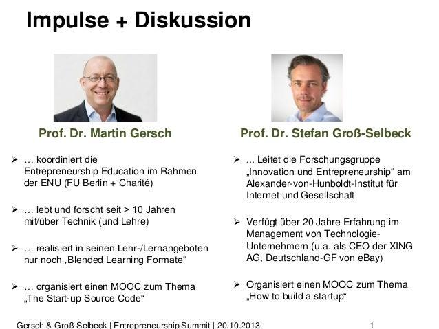 Impulse + Diskussion  Prof. Dr. Martin Gersch  … koordiniert die Entrepreneurship Education im Rahmen der ENU (FU Berlin ...