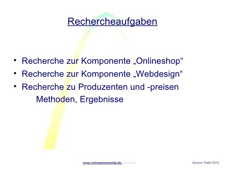 "Rechercheaufgaben• Recherche zur Komponente ""Onlineshop""• Recherche zur Komponente ""Webdesign""• Recherche zu Produzenten u..."