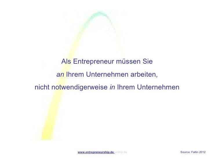Als Entrepreneur müssen Sie      an Ihrem Unternehmen arbeiten,nicht notwendigerweise in Ihrem Unternehmen            www....