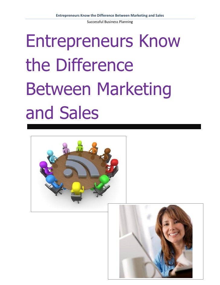Entrepreneurs Know the Difference Between Marketing and Sales                    Successful Business PlanningEntrepreneurs...
