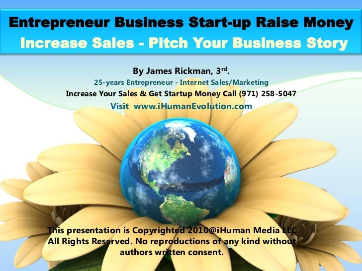 Entrepreneur Business Start-up Raise Money Increase Sales - Pitch Your Business Story                         By James Ric...