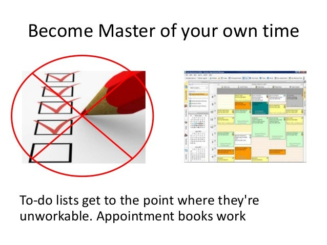 Become Master of your own time    • Spend 50% of your time doing the most      productive activities and conversationsCredit