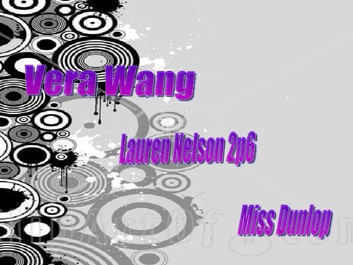 Vera Wang Lauren Nelson 2p6 Miss Dunlop