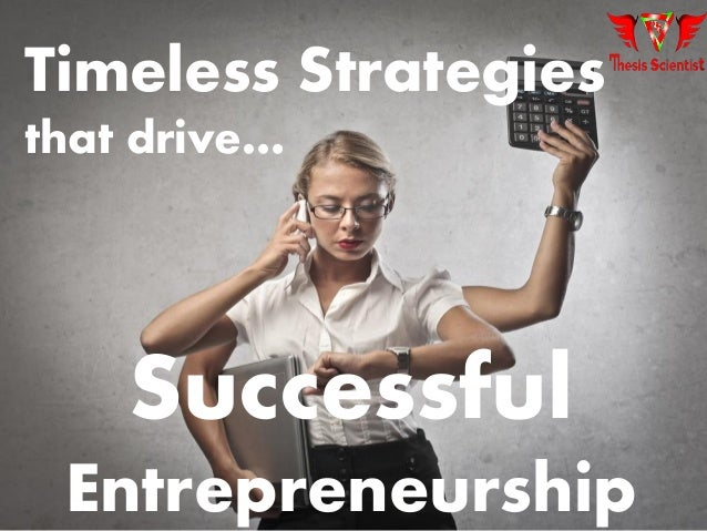 Timeless Strategies that drive… Successful Entrepreneurship