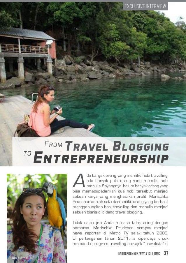 Entrepreneur Way #13 | BMC 37 A da banyak orang yang memiliki hobi travelling, ada banyak pula orang yang memiliki hobi me...