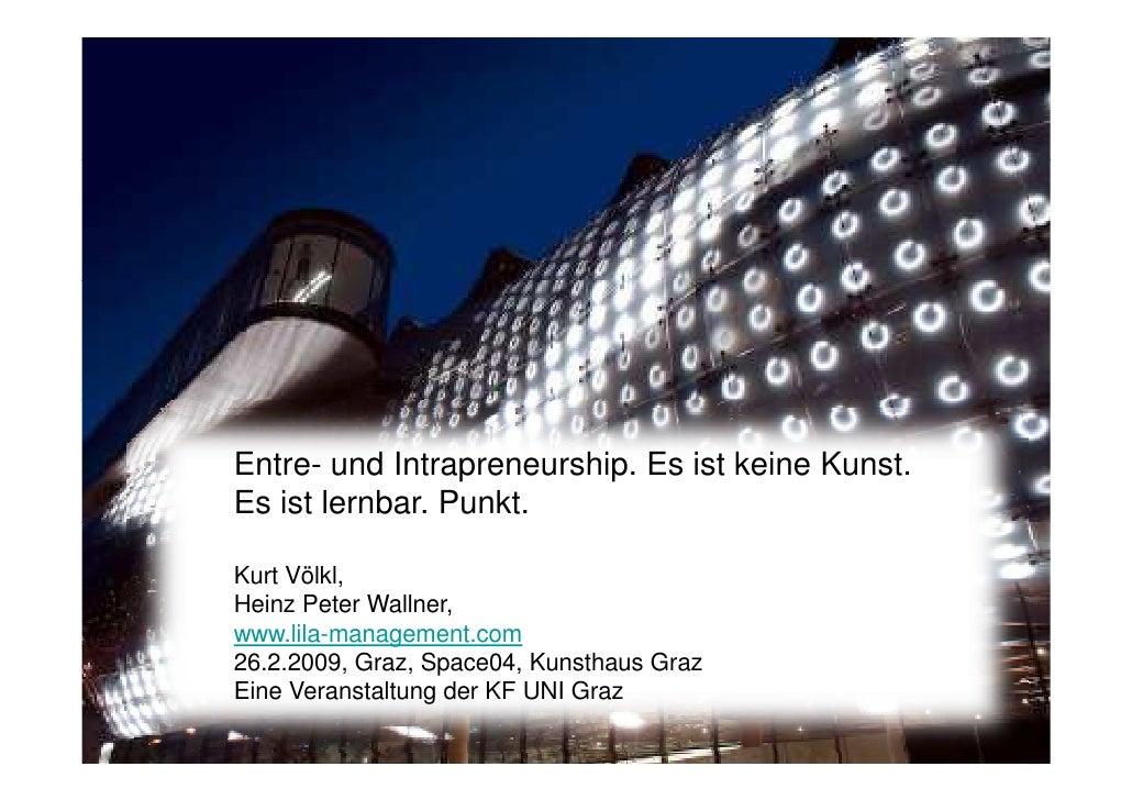 Entre- und Intrapreneurship. Es ist keine Kunst. Es ist lernbar. Punkt.  Kurt Völkl, Heinz Peter Wallner, www.lila-managem...