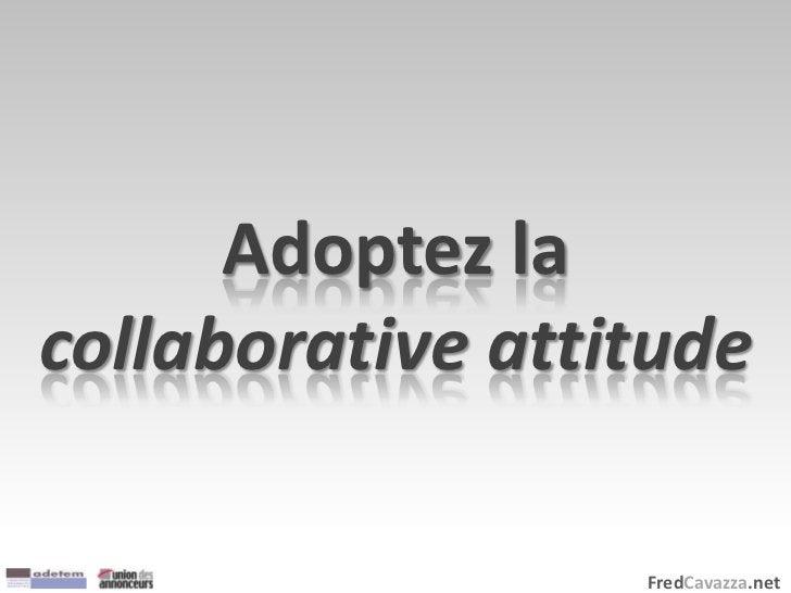 FredCavazza.net Adoptez la collaborative attitude