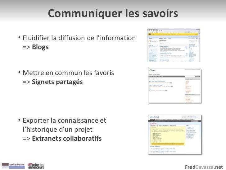 FredCavazza.net Communiquer les savoirs • Fluidifier la diffusion de l'information => Blogs • Mettre en commun les favoris...