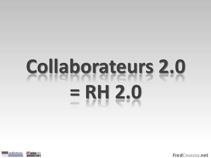 FredCavazza.net Collaborateurs 2.0 = RH 2.0