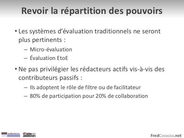 FredCavazza.net Revoir la répartition des pouvoirs • Les systèmes d'évaluation traditionnels ne seront plus pertinents : –...