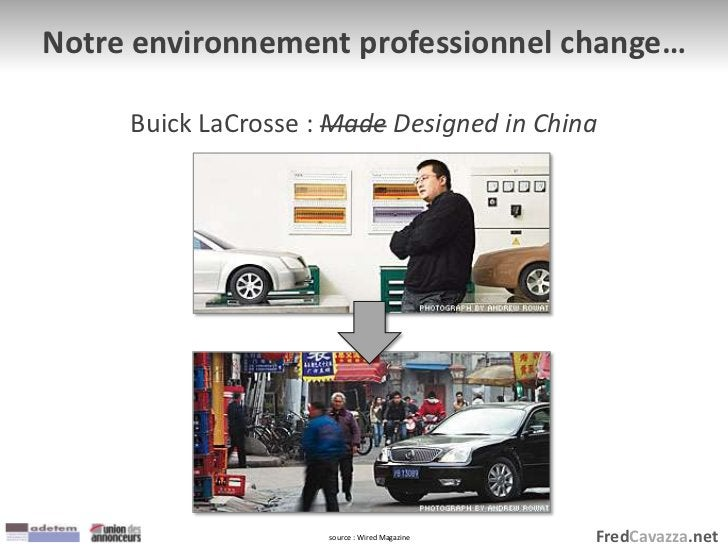 FredCavazza.net Notre environnement professionnel change… Buick LaCrosse : Made Designed in China source : Wired Magazine