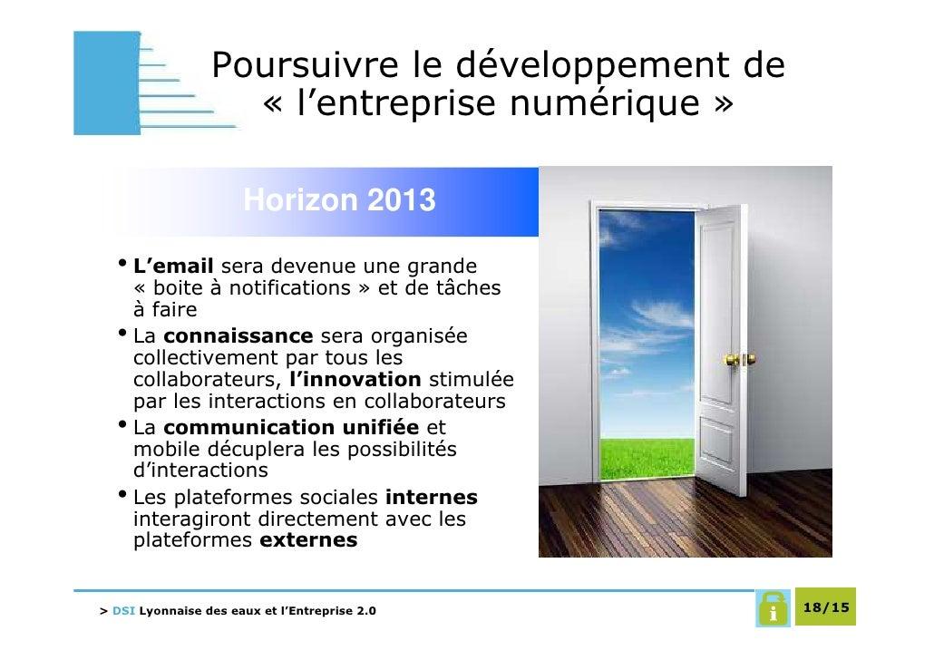 Poursuivre le développement de                    « l'entreprise numérique »                        Horizon 2013    • L'em...
