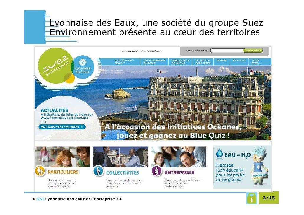Lyonnaise des Eaux, une société du groupe Suez         Environnement présente au cœur des territoires     > DSI Lyonnaise ...
