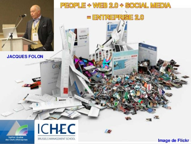 PEOPLE + WEB 2.0 + SOCIAL MEDIA                       = ENTREPRISE 2.0JACQUES FOLON                                       ...