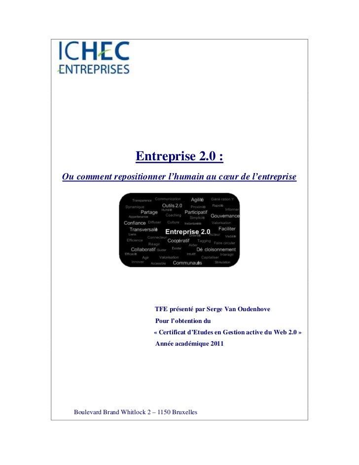 Entreprise 2.0 :Ou comment repositionner l'humain au cœur de l'entreprise                              TFE présenté par Se...