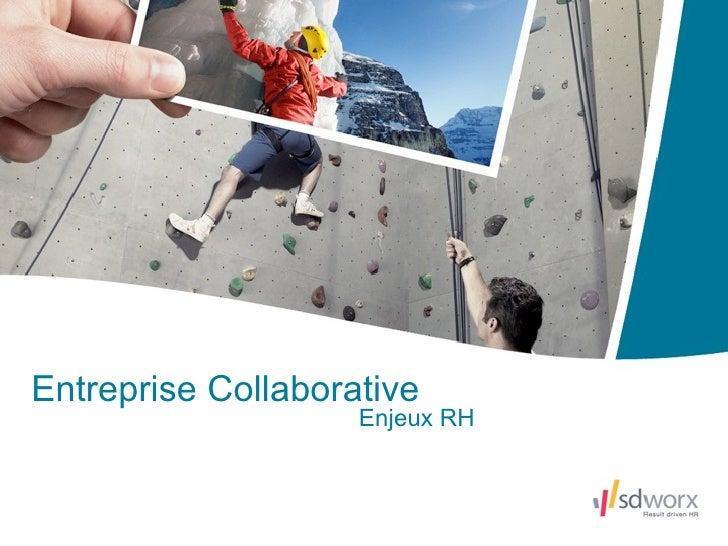 Entreprise Collaborative                     Enjeux RH