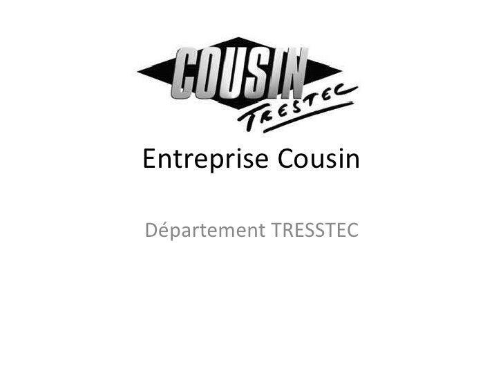 Entreprise CousinDépartement TRESSTEC