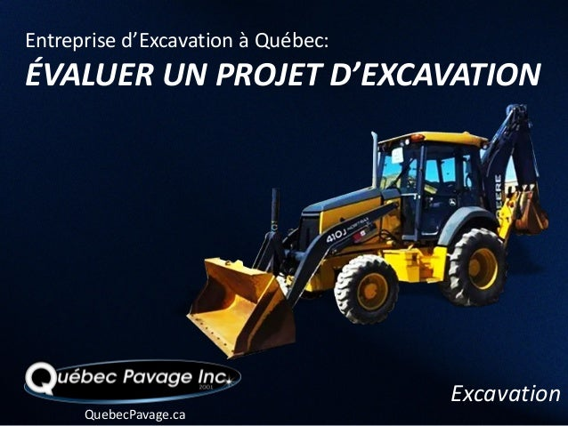 Entreprise d'Excavation à Québec:ÉVALUER UN PROJET D'EXCAVATION                                    Excavation      QuebecP...