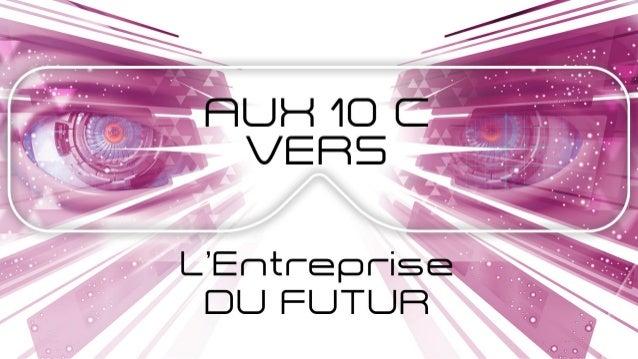 Les 10 C de  l'Entreprise du futur : Accélérateur d'innovation  Slide 2