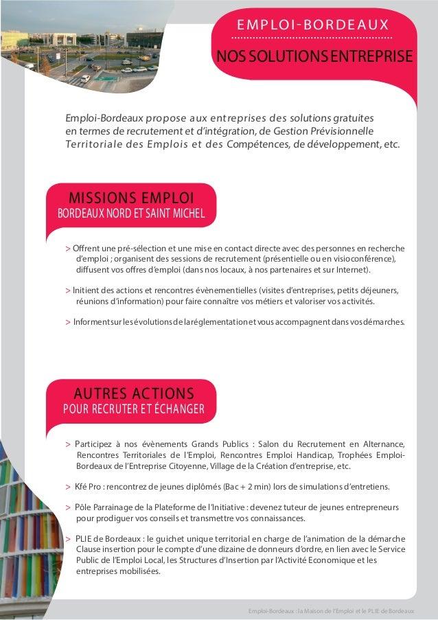 Emploi-Bordeaux : la Maison de l'Emploi et le Plie de Bordeaux Emploi-Bordeaux propose aux entreprises des solutions gratu...