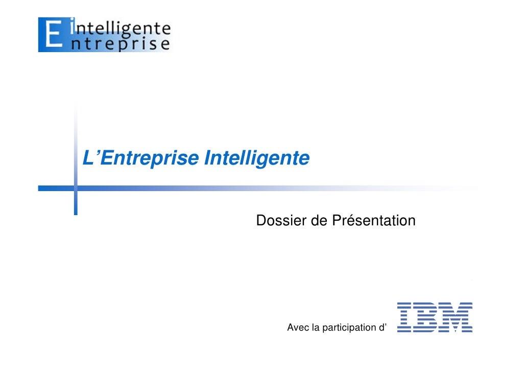 L'Entreprise Intelligente                      Dossier de Présentation                            Avec la participation d'