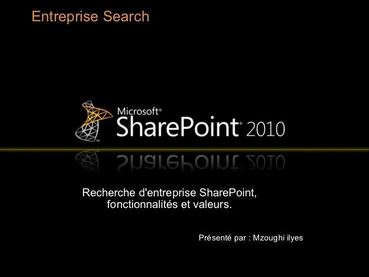 Entreprise Search       Recherche dentreprise SharePoint,           fonctionnalités et valeurs.                           ...