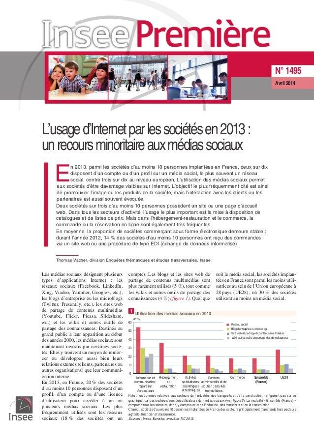 L'usaged'Internetparlessociétésen2013: unrecoursminoritaireauxmédiassociaux E n 2013, parmi les sociétés d'au moins 10 per...