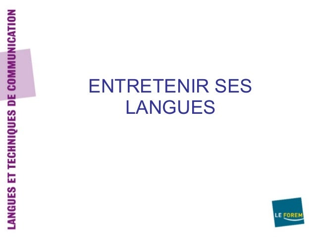 ENTRETENIR SES  LANGUES