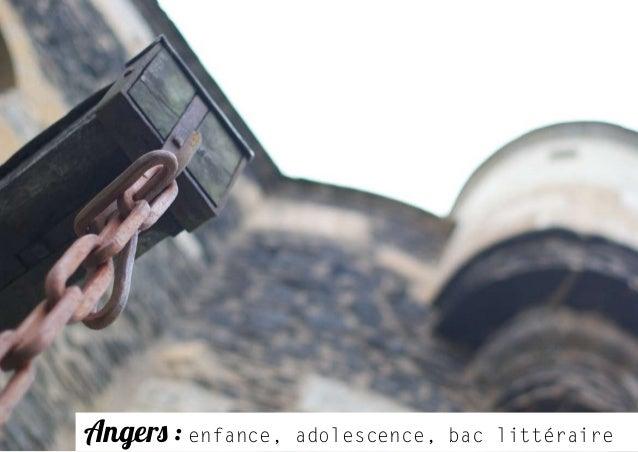 Angers : enfance, adolescence, bac littéraire
