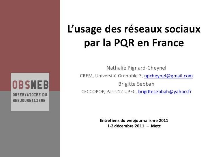 L'usage des réseaux sociaux    par la PQR en France             Nathalie Pignard-Cheynel  CREM, Université Grenoble 3, npc...