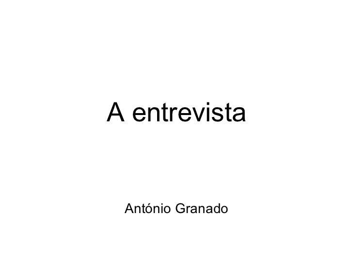 A entrevista António Granado