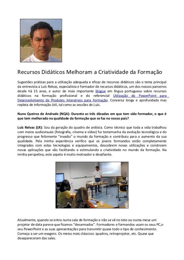 Recursos Didáticos Melhoram a Criatividade da FormaçãoSugestões práticas para a utilização adequada e eficaz de recursos d...