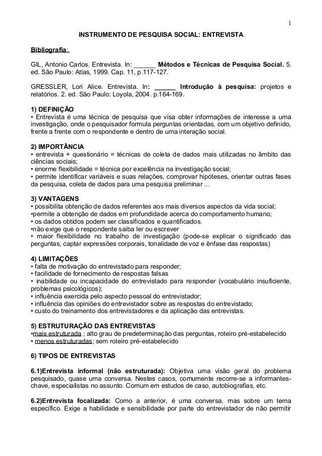 1                INSTRUMENTO DE PESQUISA SOCIAL: ENTREVISTABibliografia:GIL, Antonio Carlos. Entrevista. In: ______ Método...