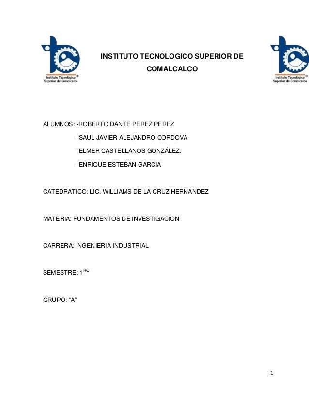 1 INSTITUTO TECNOLOGICO SUPERIOR DE COMALCALCO ALUMNOS: -ROBERTO DANTE PEREZ PEREZ -SAUL JAVIER ALEJANDRO CORDOVA -ELMER C...