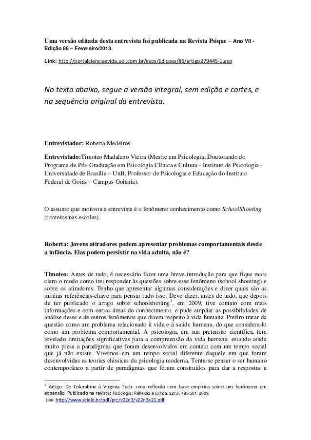 Uma versão editada desta entrevista foi publicada na Revista Psique – Ano VII - Edição 86 – Fevereiro/2013. Link: http://p...