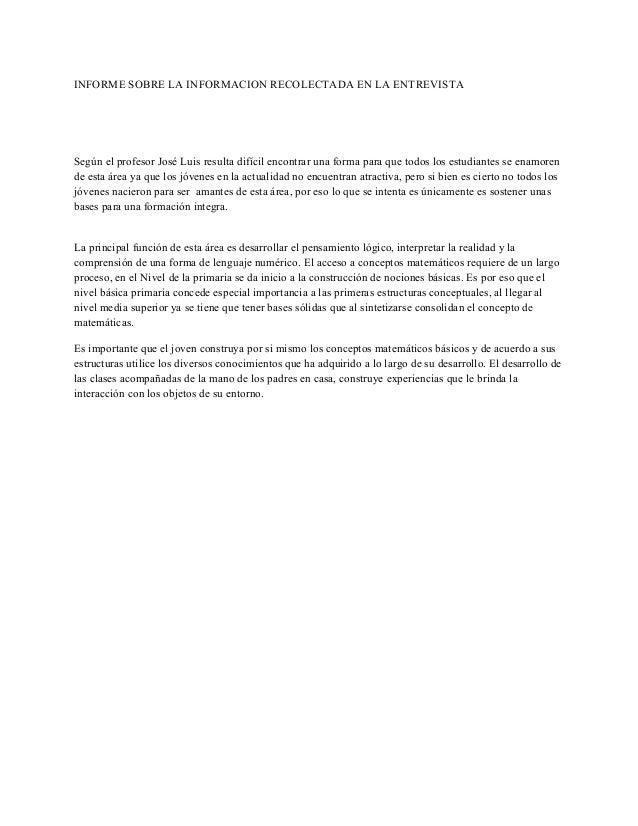 INFORME SOBRE LA INFORMACION RECOLECTADA EN LA ENTREVISTA Según el profesor José Luis resulta difícil encontrar una forma ...