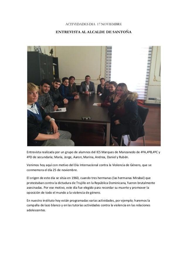 ACTIVIDADES DIA 17 NOVIEMBRE ENTREVISTA AL ALCALDE DE SANTOÑA Entrevista realizada por un grupo de alumnos del IES Marques...
