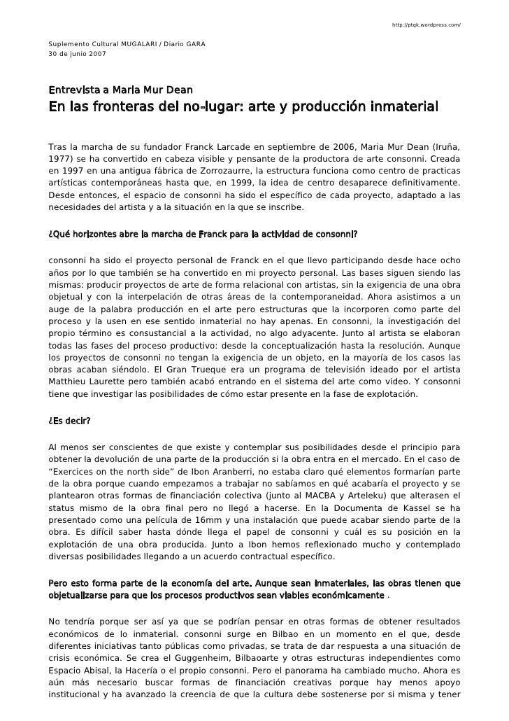 http://ptqk.wordpress.com/   Suplemento Cultural MUGALARI / Diario GARA 30 de junio 2007     Entrevista a Maria Mur Dean E...