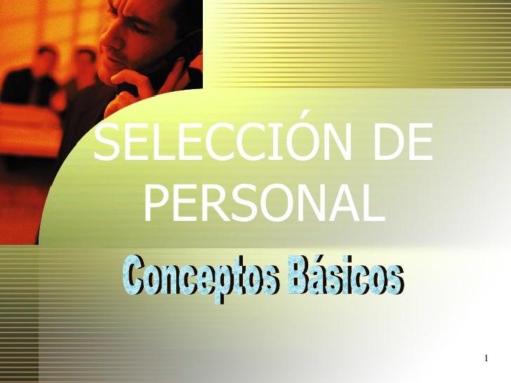 Conceptos Básicos SELECCIÓN DE PERSONAL