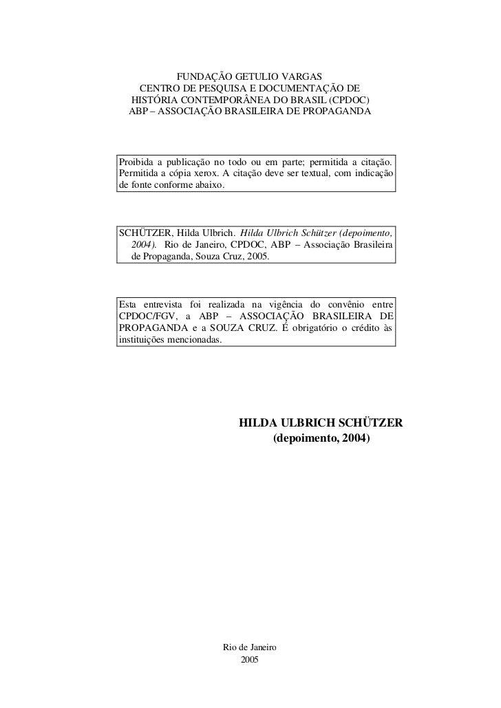 FUNDAÇÃO GETULIO VARGAS    CENTRO DE PESQUISA E DOCUMENTAÇÃO DE  HISTÓRIA CONTEMPORÂNEA DO BRASIL (CPDOC)  ABP – ASSOCIAÇÃ...