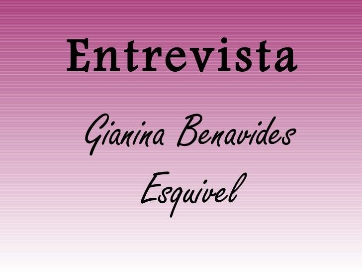 EntrevistaGianina Benavides     Esquivel