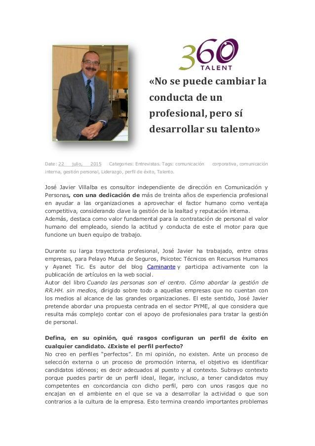 «No se puede cambiar la conducta de un profesional, pero sí desarrollar su talento» Date: 22 julio, 2015 Categories: Entre...