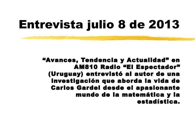 """Entrevista julio 8 de 2013 """"Avances, Tendencia y Actualidad"""" en AM810 Radio """"El Espectador"""" (Uruguay) entrevistó al autor ..."""