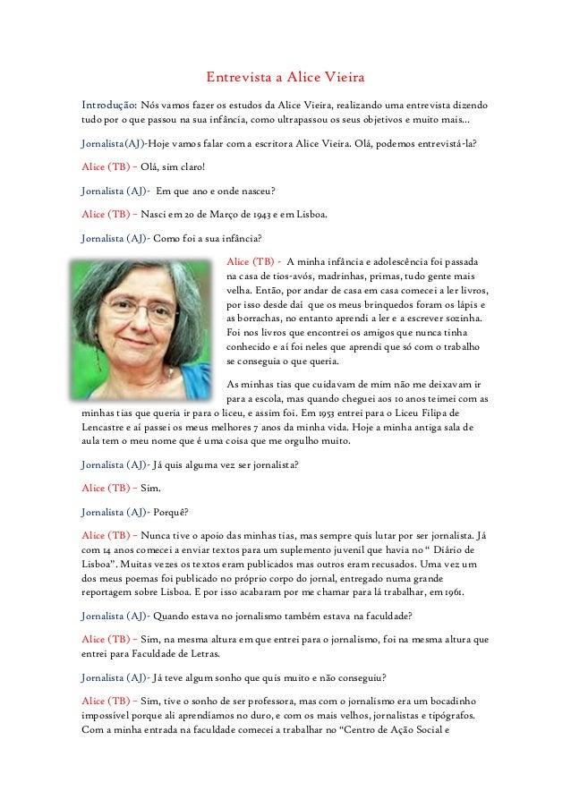 Entrevista a Alice VieiraIntrodução: Nós vamos fazer os estudos da Alice Vieira, realizando uma entrevista dizendotudo por...