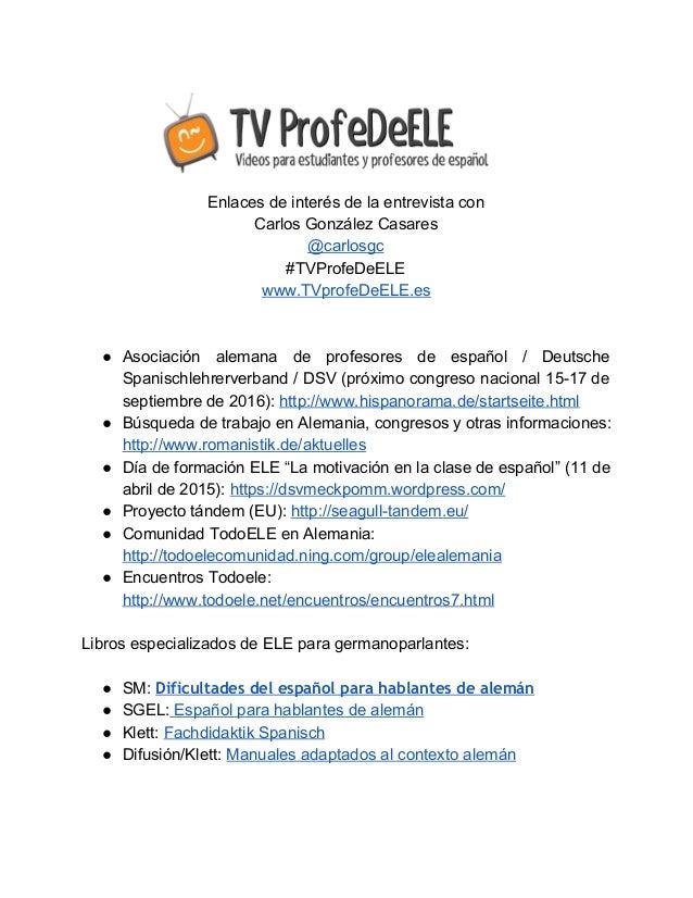 Enlacesdeinterésdelaentrevistacon CarlosGonzálezCasares @carlosgc #TVProfeDeELE www.TVprofeDeELE.e...