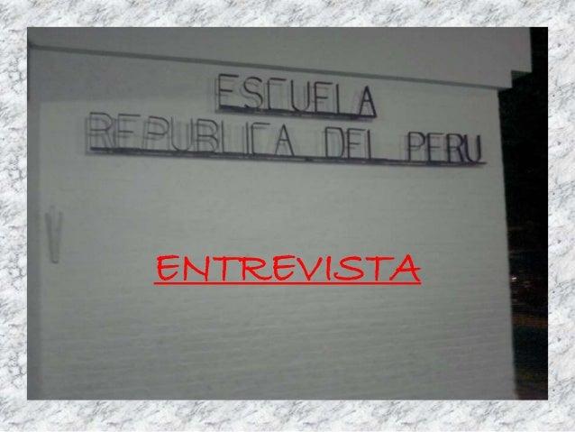 Entrevista a la_escuela_republica_del_peru Slide 2