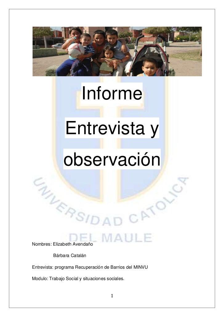 Informe                Entrevista y               observaciónNombres: Elizabeth Avendaño          Bárbara CatalánEntrevist...