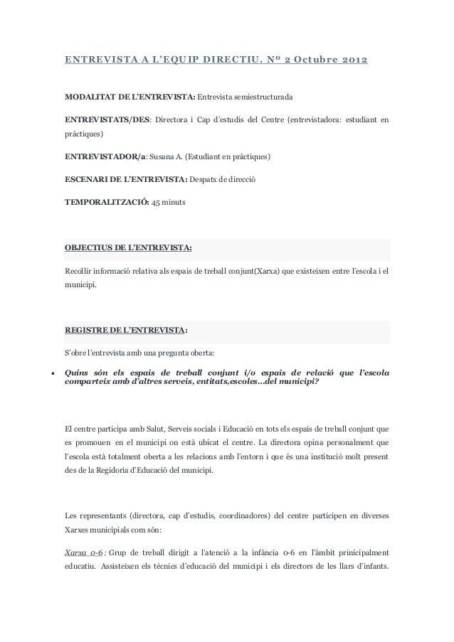 ENTREVISTA A L'EQUIP DIRECTIU. Nº 2 Octubre 2012MODALITAT DE L'ENTREVISTA: Entrevista semiestructuradaENTREVISTATS/DES: Di...